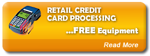 Retail Credit Card Processing - FREE Equipment